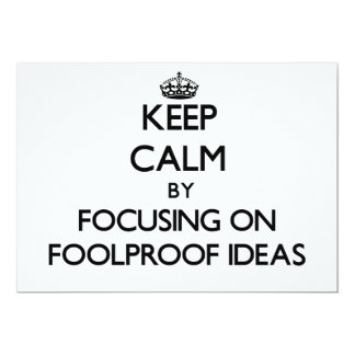 Keep Calm by focusing on Foolproof Ideas 5x7 Paper Invitation Card