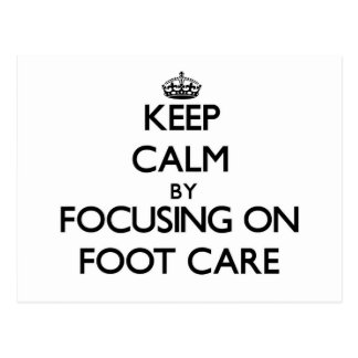 Keep Calm by focusing on Foot Care Post Card