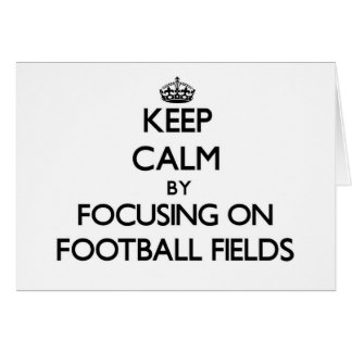 Keep Calm by focusing on Football Fields Stationery Note Card