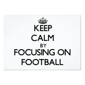 Keep Calm by focusing on Football 5x7 Paper Invitation Card