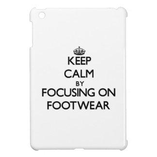 Keep Calm by focusing on Footwear iPad Mini Cover