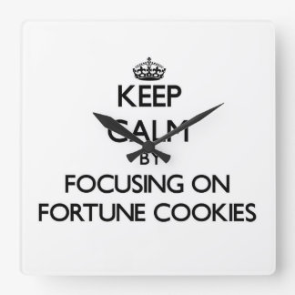 Keep Calm by focusing on Fortune Cookies Square Wall Clocks