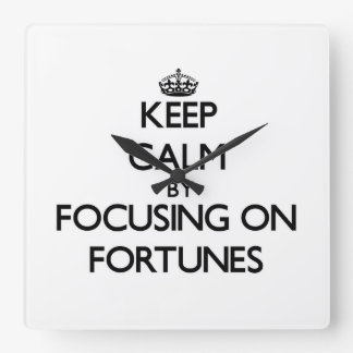 Keep Calm by focusing on Fortunes Square Wall Clock