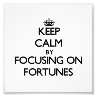 Keep Calm by focusing on Fortunes Photo