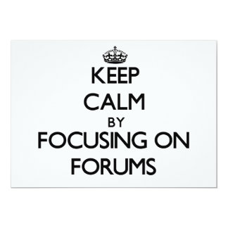 Keep Calm by focusing on Forums Invitation