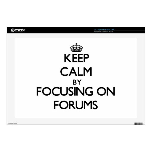 Keep Calm by focusing on Forums Laptop Decal
