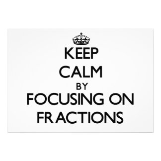 Keep Calm by focusing on Fractions Personalized Announcement