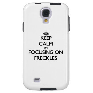 Keep Calm by focusing on Freckles Galaxy S4 Case