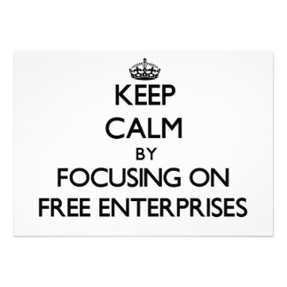 Keep Calm by focusing on Free Enterprises Invitations