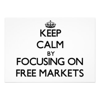 Keep Calm by focusing on Free Markets Custom Announcements