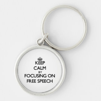 Keep Calm by focusing on Free Speech Keychain