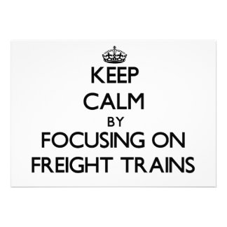 Keep Calm by focusing on Freight Trains Custom Invites