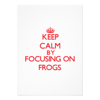 Keep calm by focusing on Frogs Custom Invite