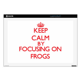 """Keep calm by focusing on Frogs Decals For 17"""" Laptops"""