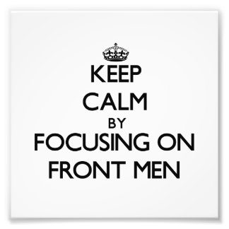 Keep Calm by focusing on Front Men Photo Print
