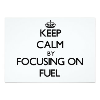 Keep Calm by focusing on Fuel 5x7 Paper Invitation Card