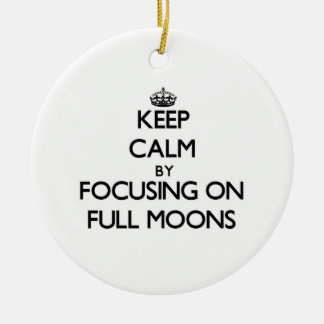 Keep Calm by focusing on Full Moons Double-Sided Ceramic Round Christmas Ornament