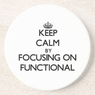 Keep Calm by focusing on Functional Drink Coaster