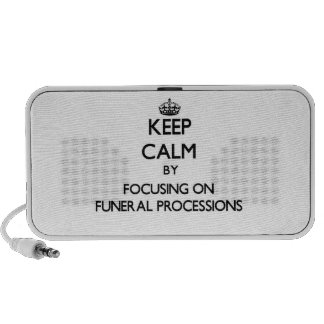 Keep Calm by focusing on Funeral Processions Notebook Speakers