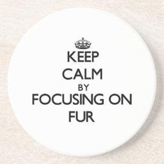 Keep Calm by focusing on Fur Drink Coasters