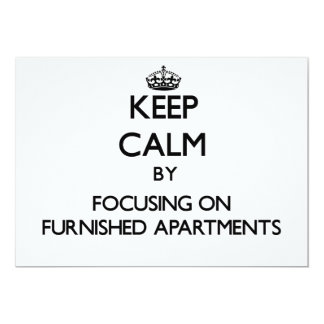 Keep Calm by focusing on Furnished Apartments 5x7 Paper Invitation Card