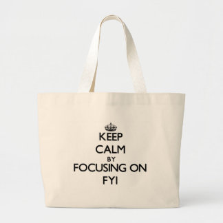 Keep Calm by focusing on Fyi Bags
