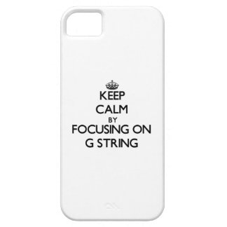 Keep Calm by focusing on G String iPhone 5 Covers