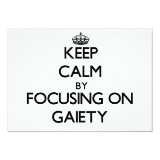 Keep Calm by focusing on Gaiety Invite