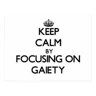 Keep Calm by focusing on Gaiety Postcards