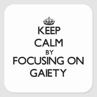 Keep Calm by focusing on Gaiety Square Sticker