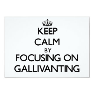 Keep Calm by focusing on Gallivanting Invitation