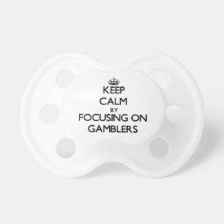 Keep Calm by focusing on Gamblers Pacifier