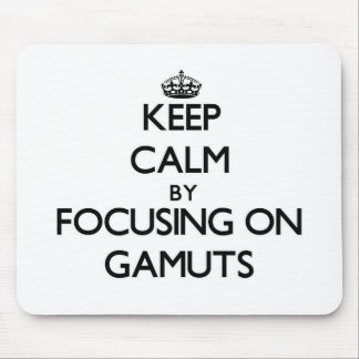 Keep Calm by focusing on Gamuts Mouse Pads
