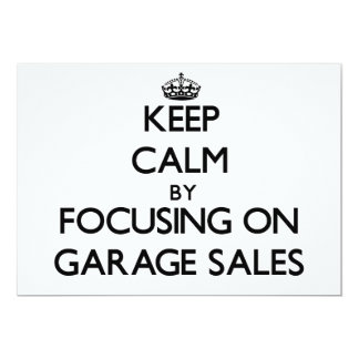 Keep Calm by focusing on Garage Sales 5x7 Paper Invitation Card