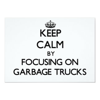 Keep Calm by focusing on Garbage Trucks 5x7 Paper Invitation Card