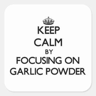 Keep Calm by focusing on Garlic Powder Square Sticker