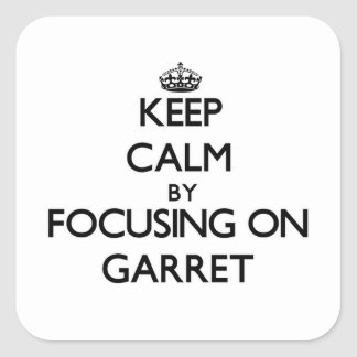 Keep Calm by focusing on Garret Square Stickers