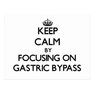 Keep Calm by focusing on Gastric Bypass Postcards