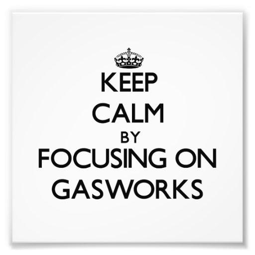 Keep Calm by focusing on Gasworks Photograph