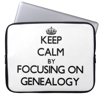 Keep Calm by focusing on Genealogy Computer Sleeves