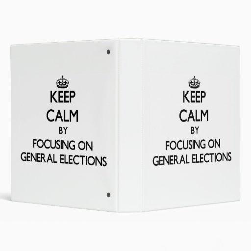 Keep Calm by focusing on General Elections Vinyl Binders