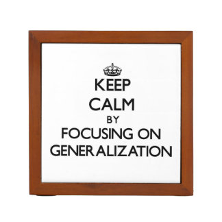 Keep Calm by focusing on Generalization Pencil Holder