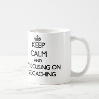 Keep calm by focusing on Geocaching Mug