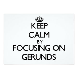 Keep Calm by focusing on Gerunds 5x7 Paper Invitation Card