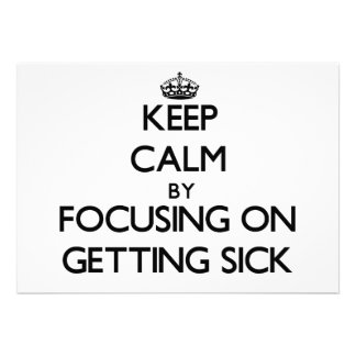 Keep Calm by focusing on Getting Sick Invitation