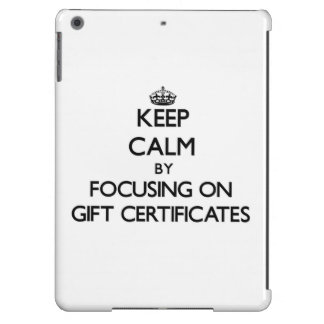 Keep Calm by focusing on Gift Certificates iPad Air Cases