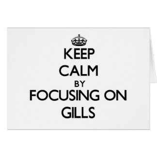 Keep Calm by focusing on Gills Stationery Note Card
