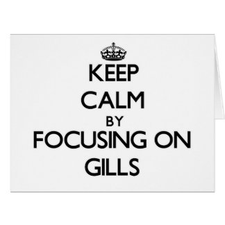 Keep Calm by focusing on Gills Large Greeting Card