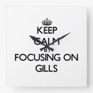 Keep Calm by focusing on Gills Square Wall Clocks