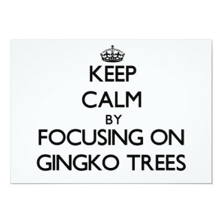 Keep Calm by focusing on Gingko Trees 5x7 Paper Invitation Card